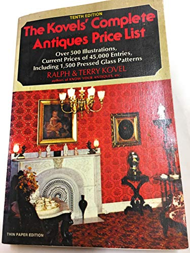 Antique Pressed Glass Patterns - The Knovels' Complete Antiques Price List - Over 500 Illus. Current Prices of 45,000 Entries Including Pressed Glass Patterns