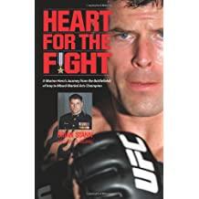 Heart for the Fight: A Marine Hero's Journey from the Battlefields of Iraq to Mixed Martial Arts Champion
