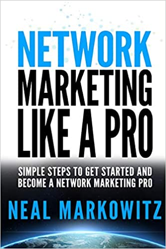 Network Marketing Like A Pro: Simple Steps To Get Started and Become A Network Marketing Pro 1