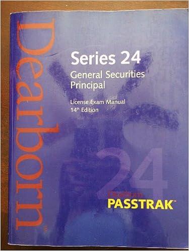Passtrak 24 Series 24: General Securities Principal : License Exam Manual