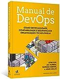capa de Manual de Devops. Como Obter Agilidade, Confiabilidade e Segurança em Organizações Tecnológicas