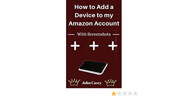 How Do I Register A New Device On Amazon? : Why Can T I ...