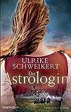 Die Astrologin: Historischer Roman