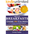 Quick Fix Healthy Breakfasts Under 300 Calories: That Keep You Feeling Energized and Help You Lose Weight