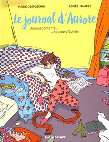 Amazon Fr Le Journal D Aurore T1 Bd Jamais Contente