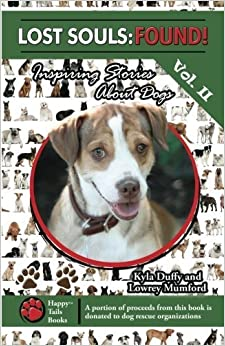 Book Lost Souls: FOUND! Inspiring Stories About Dogs Vol. II by Kyla Duffy (2011-11-08)