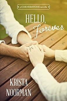 Hello, Forever: Cornerstone Book 1.5 by [Noorman, Krista]