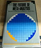 The Future of Meta-Analysis, Kenneth W. Wachter, 0871548909