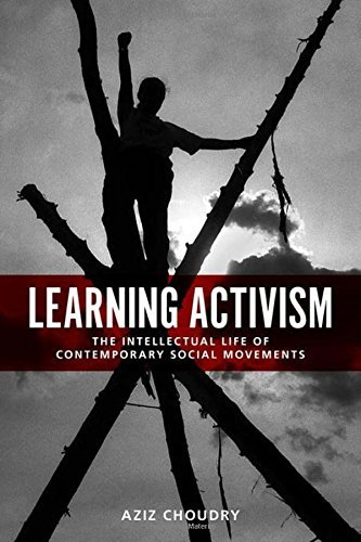 Learning Activism: The Intellectual Life of Contemporary Social Movements by Aziz Choudry (2015-09-30)