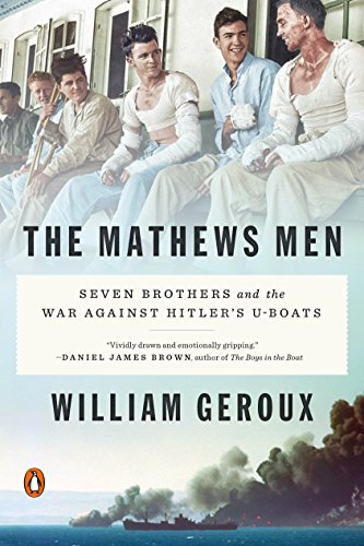 - The Mathews Men: Seven Brothers and the War Against Hitler's U-boats