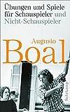 Übungen und Spiele für Schauspieler und Nicht-Schauspieler: Aktualisierte und erweiterte Ausgabe (suhrkamp taschenbuch)