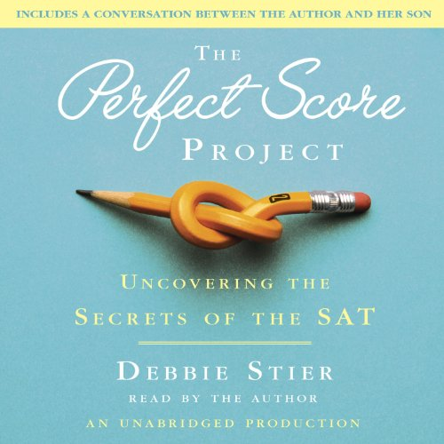The Perfect Score Project: Uncovering the Secrets of the SAT by Random House Audio
