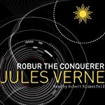 Robur the Conqueror | Jules Verne
