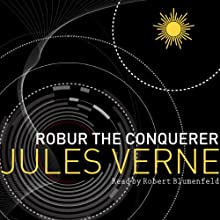 Robur the Conqueror Audiobook by Jules Verne Narrated by Robert Blumenfeld