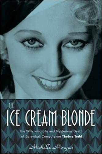 The Ice Cream Blonde: The Whirlwind Life and Mysterious