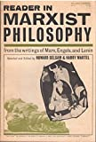 img - for Reader in Marxist Philosophy from the writings of Marx, Engels, and book / textbook / text book