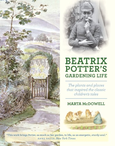 Beatrix Potter's Gardening Life: The Plants and Places That Inspired the Classic Children's Tales by [McDowell, Marta]