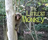 The Littlest Monkey, Sarah Elizabeth Turner, 1550391747
