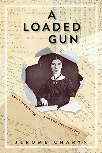 A Loaded Gun: Emily Dickinson for the 21st Century (Engaging Gifted Readers)