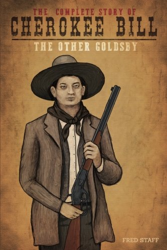 Cherokee Bill - The other Goldsby: The Other Goldsby (Volume 2)