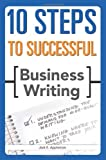 10 Steps to Successful Business Writing, Jack E. Appleman, 1562864815