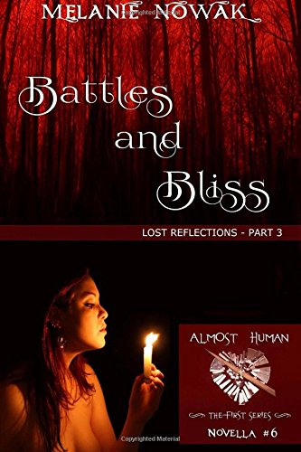 Download Battles and Bliss: (Lost Reflections - Part 3) (ALMOST HUMAN - The First Series) (Volume 6) PDF