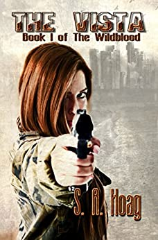 The Vista: Book 1 of The Wildblood by [Hoag, S. A.]