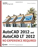 img - for AutoCAD and AutoCAD LT 2012: No Experience Required (Autodesk Official Training Guide) by Donnie Gladfelter (27-Jul-2011) Paperback book / textbook / text book