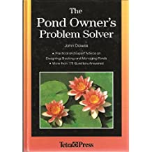 The Pond Owner's Problem Solver: Practical and Expert Advice on Designing, Stocking and Managing Ponds