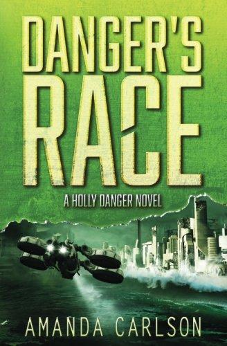 Danger's Race: Holly Danger Book 3 (Volume 3) pdf epub