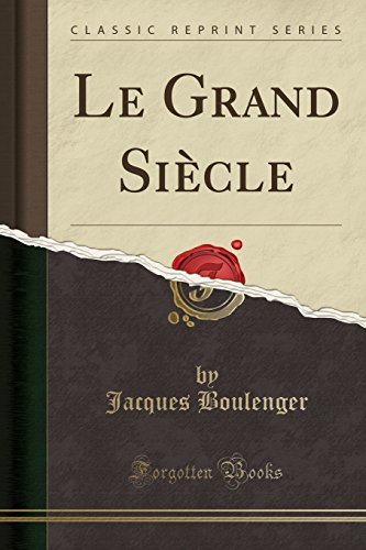 Le Grand Si Cle  Classic Reprint   French Edition
