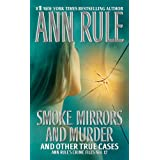 Smoke, Mirrors, and Murder: And Other True Cases (Ann Rule's Crime Files Book 12)