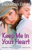 Keep Me in Your Heart: Three Novels