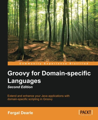 Groovy for Domain-Specific Languages - Second Edition by Packt Publishing - ebooks Account