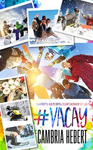 #Vacay: A crossover novella (Cambria 3 Light)