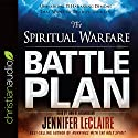 The Spiritual Warfare Battle Plan: Unmasking 15 Harassing Demons That Want to Destroy Your Life Audiobook by Jennifer LeClaire Narrated by Ann M. Richardson