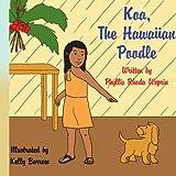 Koa the Hawaiian Poodle, Phyllis Rhoda Weprin, 1425971857
