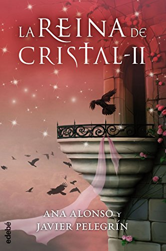LA REINA DE CRISTAL II (Spanish Edition) by [Conejo Alonso, Ana Isabel