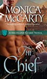 The Chief: A Highland Guard Novel by  Monica McCarty in stock, buy online here