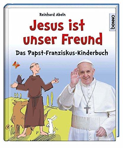Jesus ist unser Freund: Papst – Franziskus