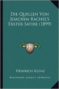 Die Quellen Von Joachim Rachel's Erster Satire (1899)