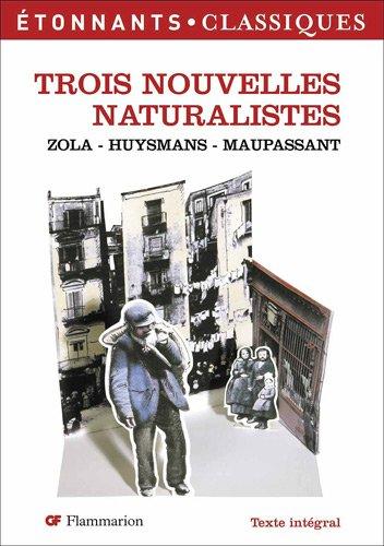 Trois Nouvelles naturalistes (French Edition)