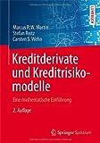 Kreditderivate und Kreditrisikomodelle : Eine Mathematische Einführung, Martin, Marcus R. W. and Reitz, Stefan, 3658023996