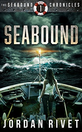 Seabound (Seabound Chronicles Book 1) by [Rivet, Jordan]