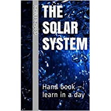The Solar System: Hand book – learn in a day