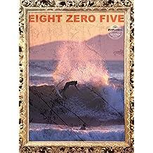805: Eight Zero Five