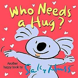 Who needs a hug adorable rhyming bedtime storychildrens picture who needs a hug adorable rhyming bedtime storychildrens picture book about caring fandeluxe Images
