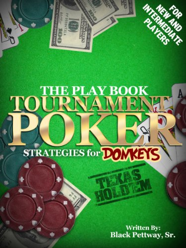 Tournament Poker Strategies for Donkeys