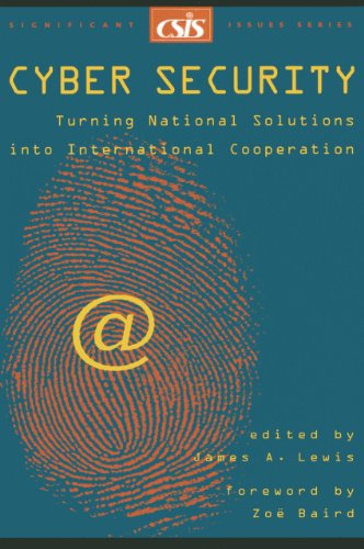 Cyber Security  Turning National Solutions Into International Cooperation  Significant Issues Series