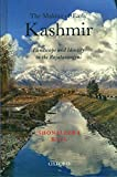 "Shonaleeka Kaul, ""The Making of Early Kashmir: Landscape and Identity in the Rajatarangini"" (Oxford UP, 2018)"